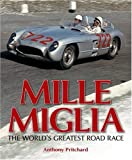Mille Miglia: The World's Greatest Road Race by Anthony Pritchard front cover