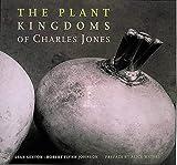 The Plant Kingdoms of Charles Jones (English and Spanish Edition)