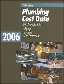 Plumbing Cost Data 2006 (Means Plumbing Cost Data)