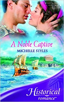 A Noble Captive (Mills and Boon Historical)