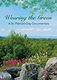 Wearing The Green: A Documentary On St. Patrick's Day