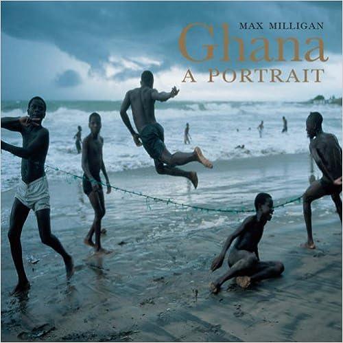 Téléchargez epub free english Ghana: A Portrait by Max Milligan en français RTF 0954587626