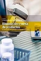 DISPOSICION Y VENTAS DE PRODUCTOS (CFGM FARMACIA