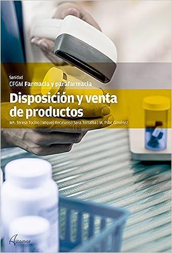 DISPOSICION Y VENTAS DE PRODUCTOS CFGM FARMACIA Y PARAFARMACIA: Amazon.es: M.TERESA TOCINO: Libros