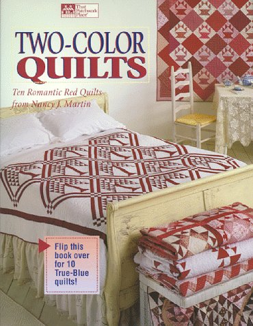 Two-Color Quilts: Ten Romantic Red Quilts and Ten True Blue