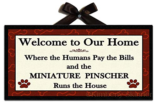 (Ruskin352 Miniature Pinscher Runs The House Welcome Sign)