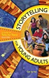 Storytelling for Young Adults, Gail de Vos, 1563089033