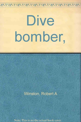 Dive Bomber : Learning to Fly the Navy's Fighting Planes