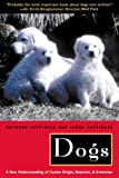 Dogs: A New Understanding of Canine Origin, Behavior and Evolution