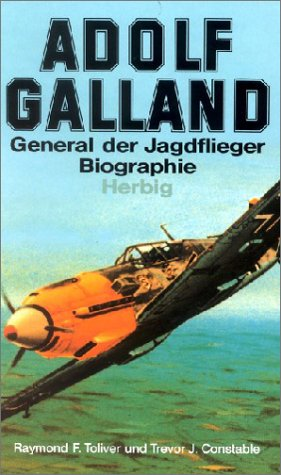 Adolf Galland: General der Jagdflieger - Biographie