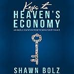 Keys to Heaven's Economy: 10th Anniversary Edition   Shawn Bolz