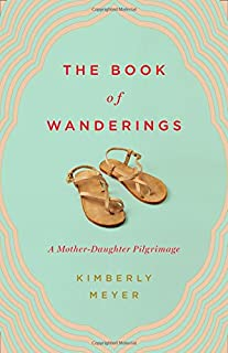 Book Cover: The Book of Wanderings: A Mother-Daughter Pilgrimage