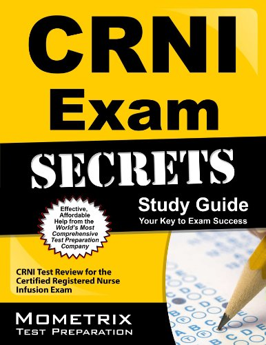 CRNI Exam Secrets Study Guide: CRNI Test Review for the Certified Registered Nurse Infusion Exam Pdf