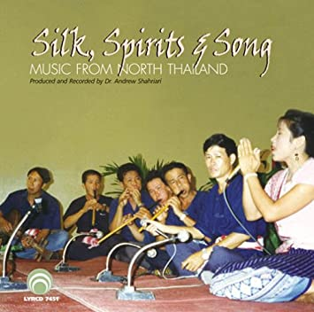 Silk, Spirits and Song: Music from North Thailand