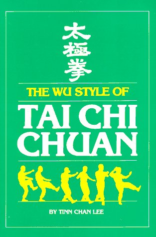 Wu Style of Tai Chi Chuan (Unique Literary Books of the World)