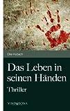 Das Leben in Seinen Händen, Elke Hubach, 3850406431