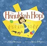 The Hanukkah Hop!, Erica Silverman, 1442406046