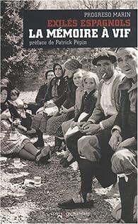 Exilés espagnols, la mémoire à vif par Progreso Marin