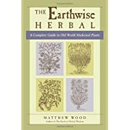 The Earthwise Herbal, Volume I: A Complete Guide to Old World Medicinal Plants
