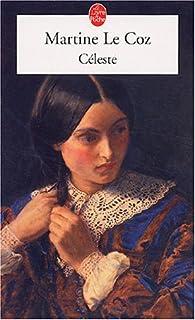 Céleste : roman, Le Coz, Martine