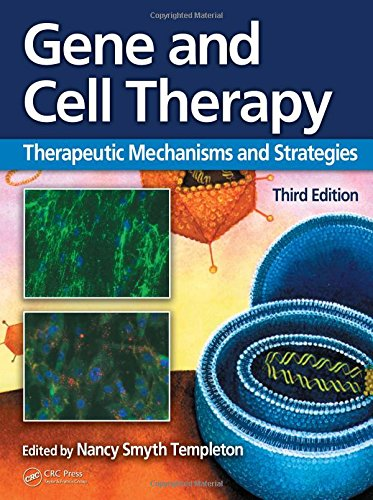 Gene and Cell Therapy: Therapeutic Mechanisms and Strategies, Third Edition