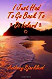 I Just Had to Go Back to Di Island, Anthony Bjorklund, 1482585707