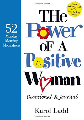 The Power of A Positive Woman: 52 Monday Morning Motivations (Devotional & Journal)