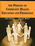 The Process of Community Health Education and Promotion, Doyle, Eva and Ward, Susan, 1577664388