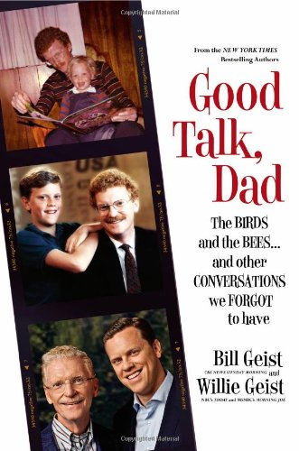 Good Talk, Dad by Bill Geist and Willie Geist