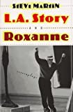 L. A. Story and Roxanne, Steve Martin, 0802135129