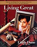 Living Great, Linda Dano and Anne Kyle, 0399143920