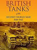 British Tanks of the Second World War 1939 - 1945