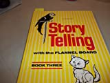 Storytelling with the Flannel Board, Idalee W. Vonk, 0513017623
