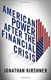 img - for American Power after the Financial Crisis (Cornell Studies in Money) book / textbook / text book