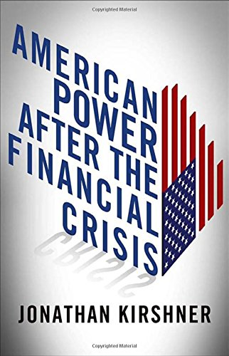 Download American Power after the Financial Crisis (Cornell Studies in Money) pdf epub