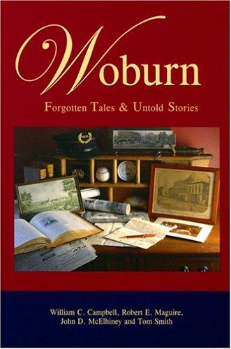 Woburn: Forgotten Tales & Untold Stories