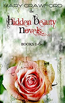 The Hidden Beauty Novels: Books 1 - 6 by [Crawford, Mary]