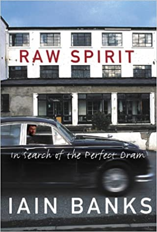 The Raw Spirit: In Search of the Perfect Dram by IAIN BANKS travel product recommended by David Wills on Lifney.