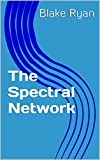 The Spectral Network: part 2 of an e-series