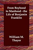 From Boyhood to Manhood, William Makepeace Thayer, 1406809063