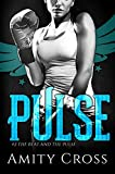 Pulse: (#2 The Beat and The Pulse)