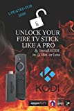 Unlock Your Fire TV Stick Like a Pro: & Install KODI in 15 Min. or Less