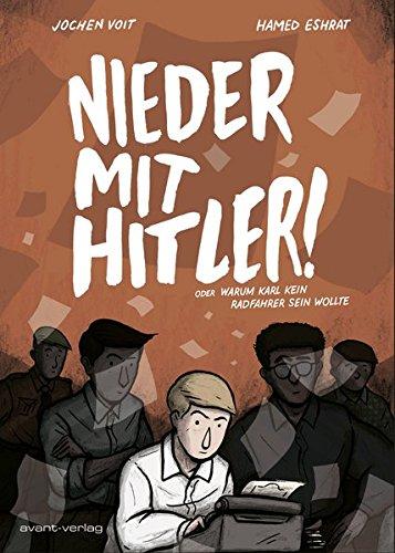 Nieder mit Hitler!: oder Warum Karl kein Radfahrer sein wollte Taschenbuch – 1. September 2018 Jochen Voit Hamed Eshrat avant-verlag 3945034981