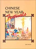 img - for Chinese New Year Festivals: A Picturesque Monograph of the Rites, Ceremonies and Observances in Relation Thereto book / textbook / text book
