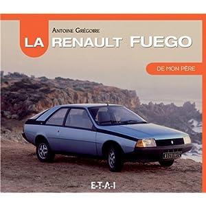 Livre La Renault Fuego de mon père