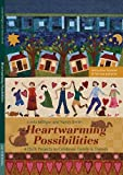 img - for Heartwarming Possibilities: 4 Quilt Projects to Celebrate Family & Friends book / textbook / text book