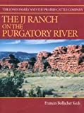 The JJ Ranch on the Purgatory River, E. Frances Keck, 0966315642