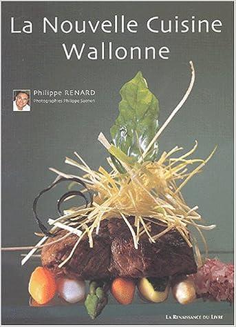 Amazon Fr La Cuisine Nouvelle Du Terroir Wallon Philippe