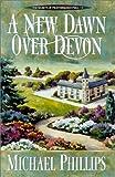 A New Dawn over Devon (Secrets of Heathersleigh Hall #4)