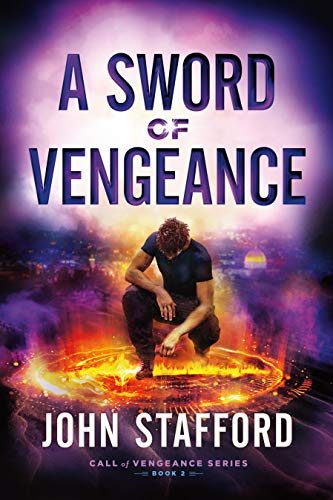 A Sword of Vengeance: A Novel (Call of Vengeance Book 2) by [Stafford, John]